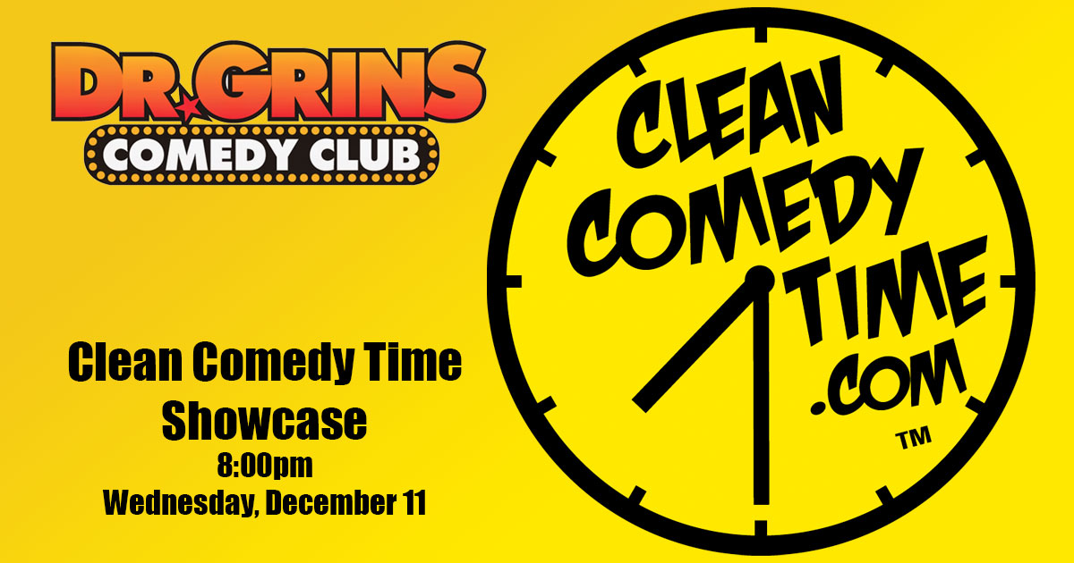 Clean Comedy Time Showcase at Dr. Grins December 11
