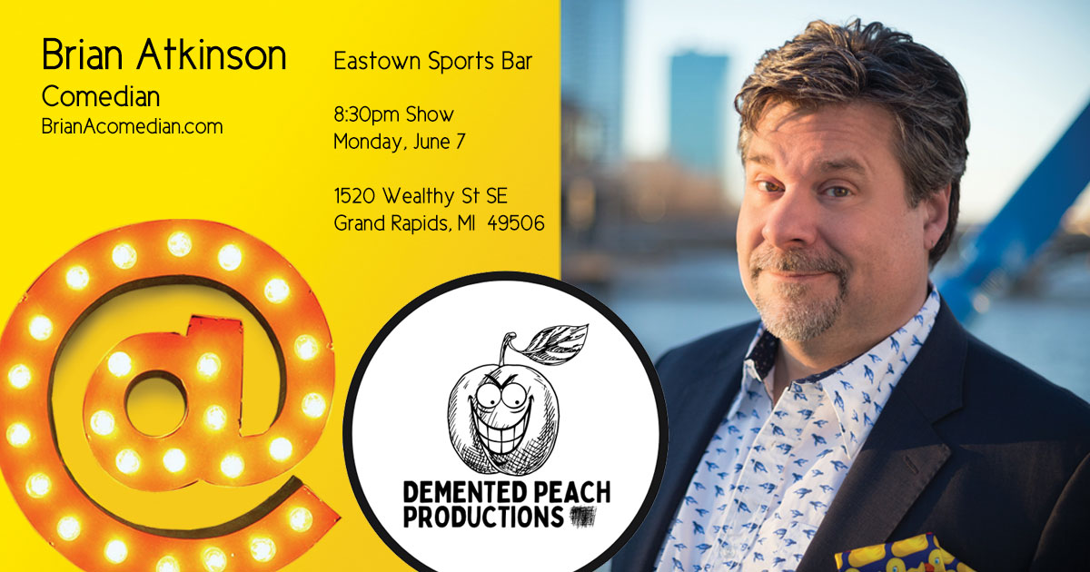Brian Atkinson performs in person comedy at the Eastown Sports Bar in Grand Rapids, MI with Demented Peach Productions